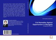 Bookcover of Civil Remedies Against Opportunism in Mongolia