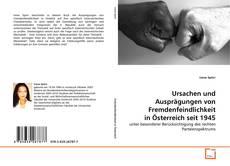 Couverture de Ursachen und Ausprägungen von Fremdenfeindlichkeit in Österreich seit 1945