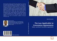 Bookcover of The Law Applicable to Concession Agreements