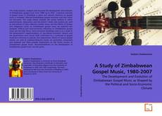 Bookcover of A Study of Zimbabwean Gospel Music, 1980-2007