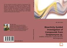Bookcover of Bioactivity Guided Investigation of Compounds from Streptomyces sp.