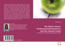 Bookcover of The Adult Learner, Professional Development, and the Literacy Coach