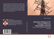 Bookcover of End-User Interfaces for Energy Efficiency Information Services
