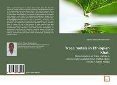 Trace metals in Ethiopian Khat. kitap kapağı