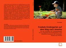 Copertina di Froebels Kindergarten auf dem Weg nach Amerika