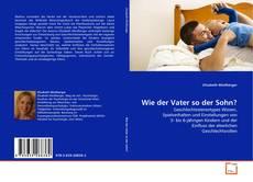 Bookcover of Wie der Vater so der Sohn?