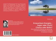 Buchcover von Erneuerbare Energien - Segen oder Fluch? Chance oder Risiko?