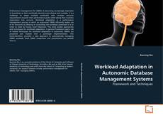 Bookcover of Workload Adaptation in Autonomic Database Management Systems