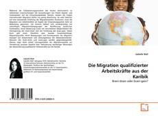 Bookcover of Die Migration qualifizierter Arbeitskräfte aus der Karibik