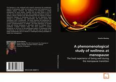 Bookcover of A phenomenological study of wellness at menopause