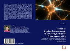 Обложка Trends in Psychopharmacology: Pharmacodynamics to Pharmacogenetics