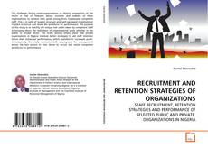 Couverture de RECRUITMENT AND RETENTION STRATEGIES OF ORGANIZATIONS