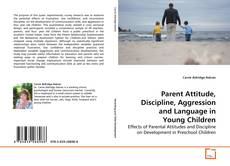 Parent Attitude, Discipline, Aggression and Language in Young Children kitap kapağı