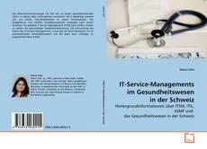 IT-Service-Managements im Gesundheitswesen in der Schweiz kitap kapağı