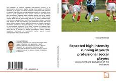 Repeated high-intensity running in youth professional soccer players的封面