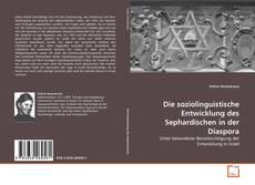 Bookcover of Die soziolinguistische Entwicklung des Sephardischen in der Diaspora