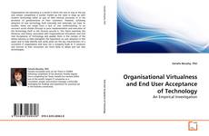Bookcover of Organisational Virtualness and End User Acceptance of Technology