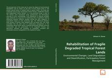 Bookcover of Rehabilitation of Fragile Degraded Tropical Forest Lands