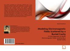 Bookcover of Modeling Electromagnetic Fields Scattered by a Buried Cavity
