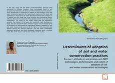 Bookcover of Determinants of adoption of soil and water conservation practices