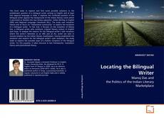 Bookcover of Locating the Bilingual Writer