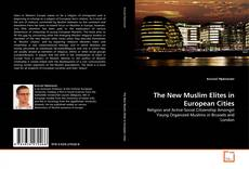 Bookcover of The New Muslim Elites in European Cities