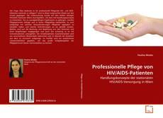 Bookcover of Professionelle Pflege von HIV/AIDS-Patienten