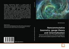 Обложка Noncommutative Geometry, gauge theory and renormalization