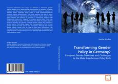 Bookcover of Transforming Gender Policy in Germany?