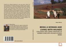 Bookcover of BEING A WOMAN AND LIVING WITH HIV/AIDS