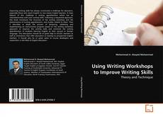 Bookcover of Using Writing Workshops to Improve Writing Skills