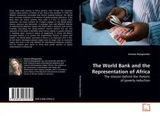 Couverture de The World Bank and the Representation of Africa
