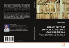 Bookcover of LIBRARY SUPPORT SERVICES TO DISTANCE LEARNERS IN INDIA