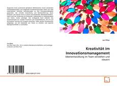 Portada del libro de Kreativität im Innovationsmanagement