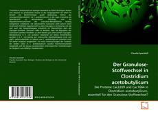 Bookcover of Der Granulose-Stoffwechsel in Clostridium acetobutylicum