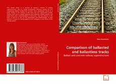 Capa do livro de Comparison of ballasted and ballastless tracks