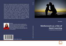 Bookcover of Motherwork as a Site of Adult Learning