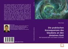 Capa do livro de Die praktischen Konsequenzen des Glaubens an den dreieinen Gott