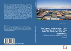 ROUTING AND INVENTORY MODEL FOR EMERGENCY RESPONSE的封面