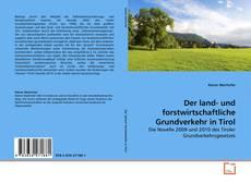 Portada del libro de Der land- und forstwirtschaftliche Grundverkehr in Tirol