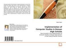 Bookcover of Implementation of Computer Studies in Kenyan High Schools