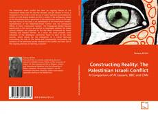Constructing Reality: The Palestinian Israeli Conflict的封面