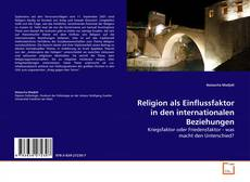 Bookcover of Religion als Einflussfaktor in den internationalen Beziehungen