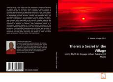 Bookcover of There's a Secret in the Village