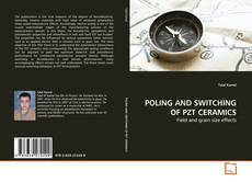 Bookcover of POLING AND SWITCHING OF PZT CERAMICS