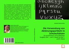 Bookcover of Die Verwendung von Abtönungspartikeln in Schulaufsätzen