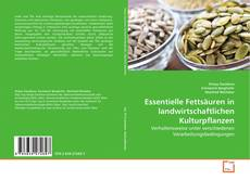 Buchcover von Essentielle Fettsäuren in landwirtschaftlichen Kulturpflanzen