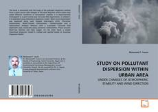 Bookcover of STUDY ON POLLUTANT DISPERSION WITHIN URBAN AREA
