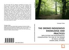 THE OROMO INDIGENOUS KNOWLEDGE AND PRACTICES的封面