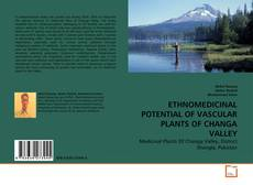 Bookcover of ETHNOMEDICINAL POTENTIAL OF VASCULAR PLANTS OF CHANGA VALLEY